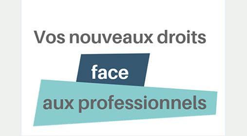 VOS DROITS FACE AUX PROFESSIONNELS